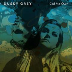 Call Me Over (Single) - Dusky Grey