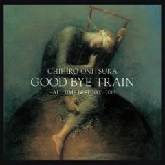 GOOD BYE TRAIN -All Time Best 2000-2012 CD1