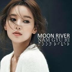 Moon River - Nam Gyu Ri