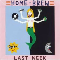 Last Week - Home Brew