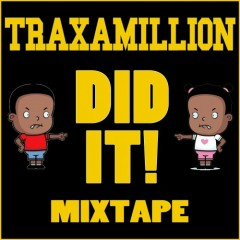 Traxamillion Did It