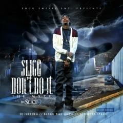 Slice Don't Do It (The Myth) - Slice 9