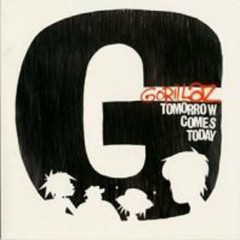 Tomorrow Comes Today - Gorillaz