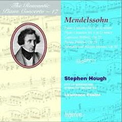 The Romantic Piano Concerto, Vol. 17 – Mendelssohn - Stephen Hough,City of Birmingham Symphony Orchestra,Lawrence Foster