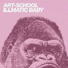 ILLMATIC BABY - ART SCHOOL