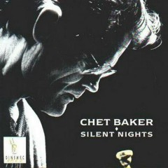 Silent Nights - Chet Baker