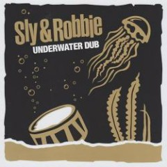 Underwater Dub - Sly & Robbie