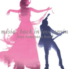 Back In Love Again  - Misia,Tomoyasu Hotei
