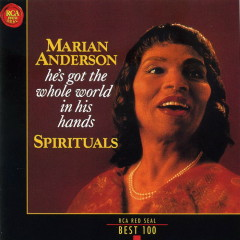 He's Got The Whole World In His Hands No 3 - Marian Anderson