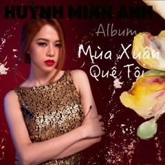Mùa Xuân Quê Tôi - Huỳnh Minh Anh