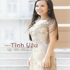 Tình Yêu - Lý Mai Trang