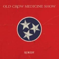 Remedy - Old Crow Medicine Show