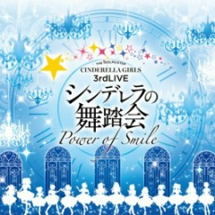 THE IDOLM@STER CINDERELLA GIRLS 3rdLIVE Cinderella no Budokai - Power of Smile - Original CD