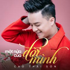 Một Nửa Của Đời Minh (Single) - Cao Thái Sơn