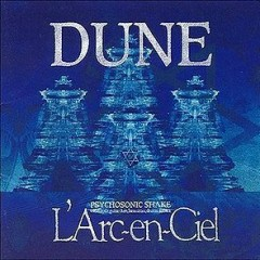 Dune - L'Arc ~ en ~ Ciel