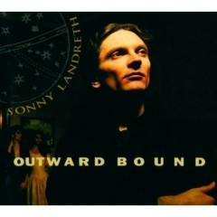 Outward Bound - Sonny Landreth