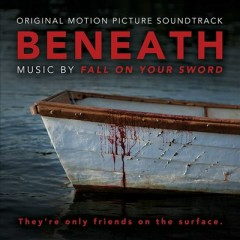 Beneath OST - Fall On Your Sword