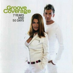7 Years And 50 Days - Groove Coverage
