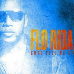 Good Feeling - EP - Flo Rida
