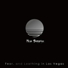New Sunrise - Fear And Loathing In Las Vegas