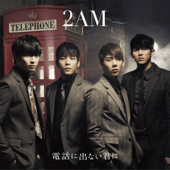 You Wouldn't Answer My Call (Japanese) - 2AM