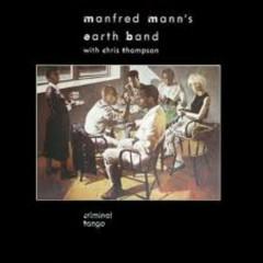 Criminal Tango - Manfred Mann's Earth Band