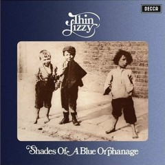 Shades Of Blue Orphanage - Thin Lizzy