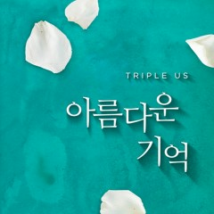 A Beautiful Memory (Single) - Triple Us