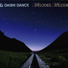 Melodies Melodies  - Daishi Dance
