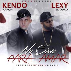 No Sirvo Para Amar (Single)