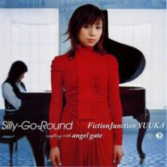 Silly-Go-Round - FictionJunction YUUKA
