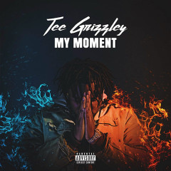 My Moment - Tee Grizzley