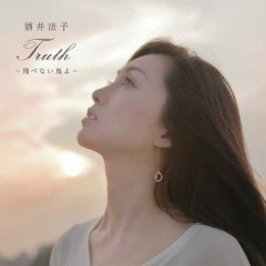 Truth - Tobenai Tori Yo -