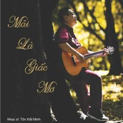 Mãi Là Giấc Mơ - Minh Tôn,Various Artists