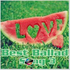 Best Ballad Songs 3 (Tuyển Tập Các Ca Khúc Ballad Hay Nhất)