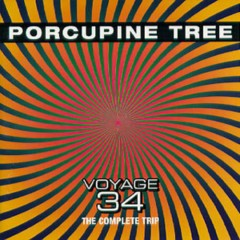 Voyage 34 The Complete Trip - Porcupine Tree