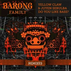 Do You Like Bass? (Remixes) - Yellow Claw, Juyen Sebulba