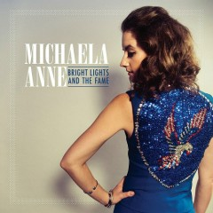 Bright Lights And The Fame - Michaela Anne