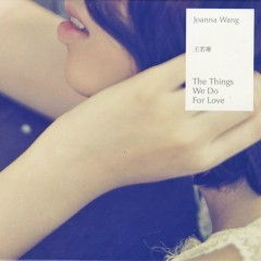 為愛做的一切/ The Things We Do For Love (CD1) - Vương Nhược Lâm