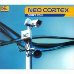 Don't You (CDM) - Neo Cortex