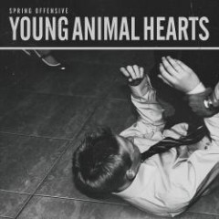 Young Animal Hearts - Spring Offensive