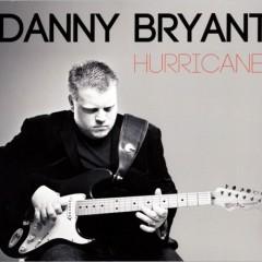 Hurricane (2013) - Danny Bryant