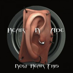 Now Hear This - Hear N' Ade