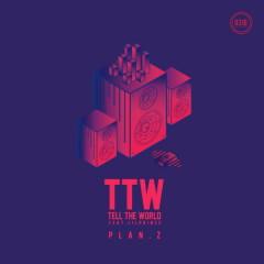 TTW (Tell The World) (Single)