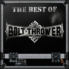 The Best Of Bolt Thrower - Bolt Thrower