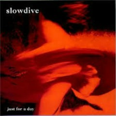 Just For A Day (CD1) - Slowdive