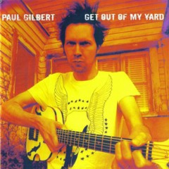 Get Out Of My Yard - Paul Gilbert