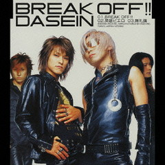BREAK OFF!! - DASEIN