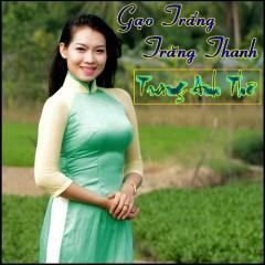 Gạo Trắng Trăng Thanh - Trang Anh Thơ