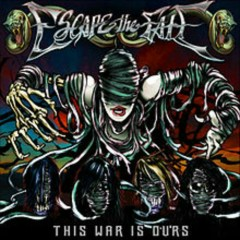 This War Is Ours (Deluxe Special Edition) - Escape The Fate